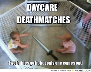 frabz-daycare-deathmatches-Two-babies-go-in-but-only-one-comes-out-d1516f